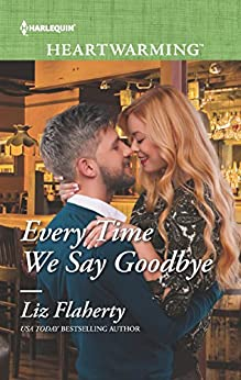 Every Time We Say Goodbye by [Flaherty, Liz]