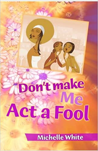 Dont Make Me Act A Fool