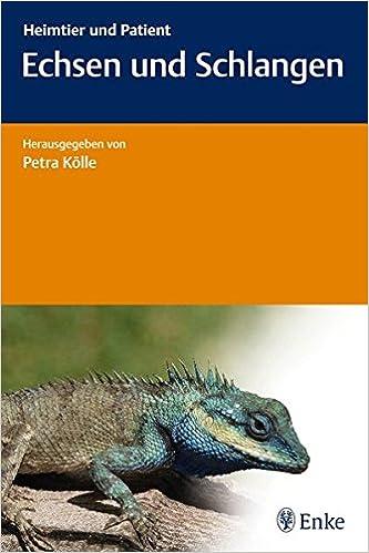 Echsen Und Schlangen Heimtier Und Patient Amazon De Kolle Petra Bucher