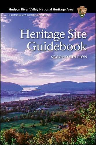 Hudson River Valley National Heritage Area: Heritage Site Guidebook, Second Edition (Hudson River Map)