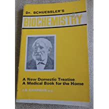 DR SCHUESSLERS BIOCHEMISTRY A MEDICAL BOOK FOR THE HOME
