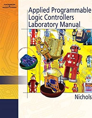 applied programmable logic control lab manual daniel nichols rh amazon com Train Yourself Programmable Logic Controller Allen Bradley Programmable Logic Controller