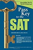 Pass Key to the SAT, 9th Edition, Ira K. Wolf and Sharon Weiner Green M.A., 1438000219
