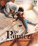 The Painter, Peter Catalanotto, 0531071162