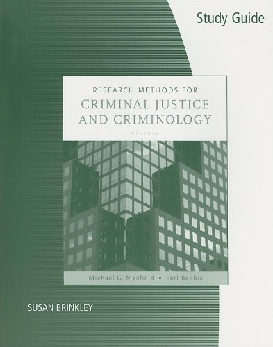Study Guide for Maxfield/Babbie's Research Methods for Criminal Justice and Criminology, 5th