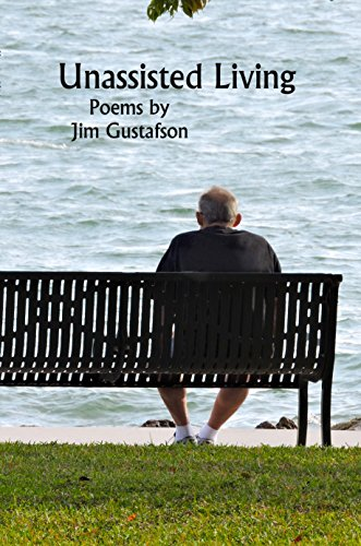 Unassisted Living by [Gustafson, Jim]