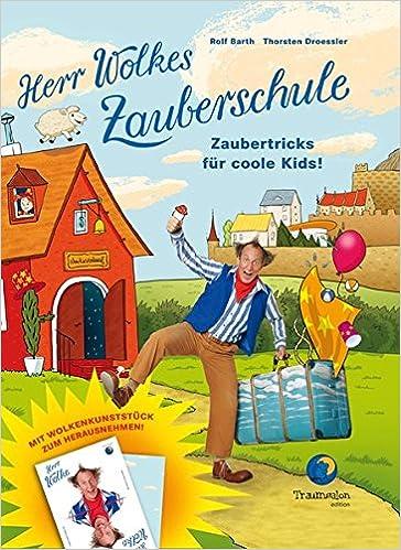Herr Wolkes Zauberschule Bd 1 Zaubertricks Für Coole Kids Zum