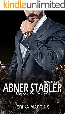 Abner Stabler - Marcas do Passado (Insanos Livro 1)