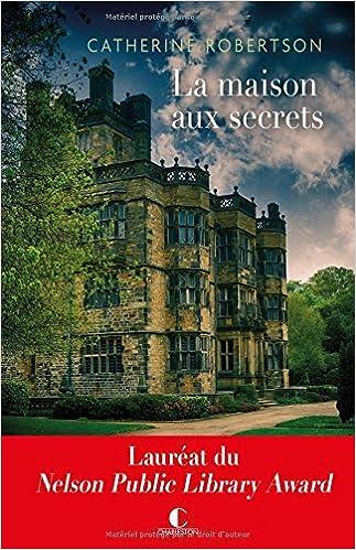 La maison aux secrets de Catherine Robertson 2017