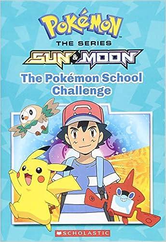 The School Challenge The Pok/émon Alola Chapter Book #1
