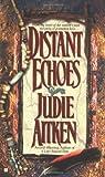 img - for Distant Echoes (Berkley Sensation) by Judie Aitken (2003-09-02) book / textbook / text book