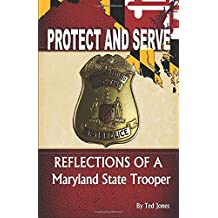 Protect and Serve: Reflections of a Maryland State Trooper