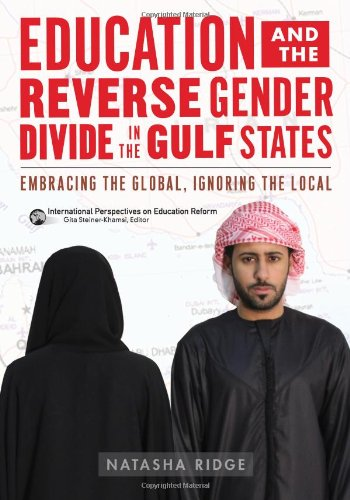 Education and the Reverse Gender Divide in the Gulf States: Embracing the Global, Ignoring the Local (International Perspectives on Educational Reform Series) ebook