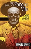 img - for The Skull of Pancho Villa and Other Stories book / textbook / text book