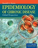 Epidemiology of Chronic Disease, Randall E. Harris, 1449653286