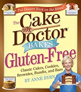 The Cake Mix Doctor Bakes Gluten-Free by [Byrn, Anne]