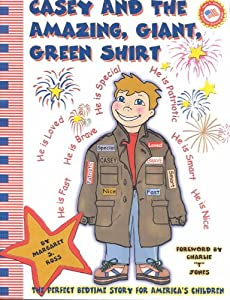 Casey and the Amazing, Giant, Green Shirt: The Greatly Loved, Special, Brave, Smart, Kind, Fast Patriotic American Kid!