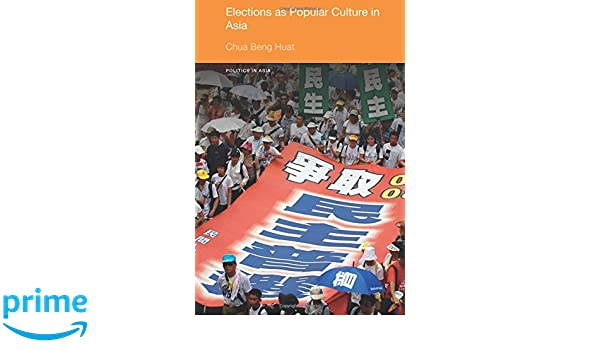 Elections as Popular Culture in Asia