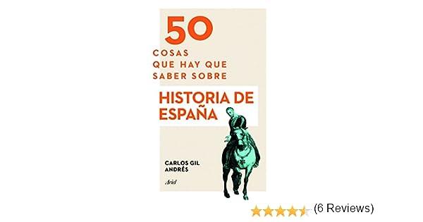 50 cosas que hay que saber sobre Historia de España: Amazon.es ...