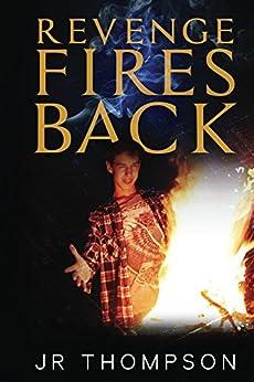 Revenge Fires Back by [Thompson, JR]