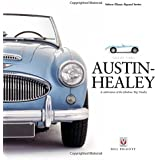AUSTIN-HEALEY A celebration of the fabulous Big Healey (Great Cars Series)