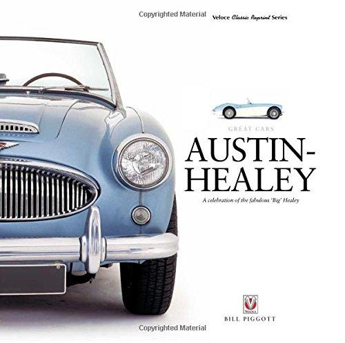 Austin-Healey: A celebration of the fabulous 'Big' Healey (Great Cars)