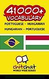 41000+ Portuguese - Hungarian Hungarian - Portuguese Vocabulary (Portuguese Edition)