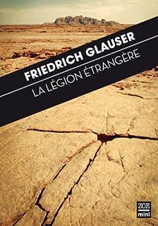 La légion étrangère : dans la vallée de pierres de l'Afrique, Glauser, Friedrich
