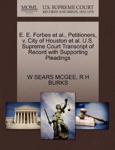 E. E. Forbes et al., Petitioners, v. City of Houston et al. U.S. Supreme Court Transcript of Record with Supporting Pleadings