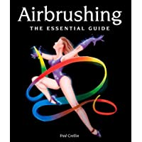 Airbrushing: The Essential Guide