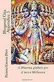 Bhagavad Gita Appendice 3: il Dharma globale per il terzo Millennio: Volume 3