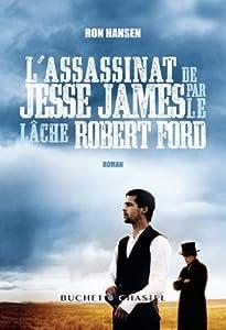 vignette de 'L'assassinat de Jesse James par le lâche Robert Ford (Ron Hansen)'