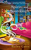 Spirits and Sourdough (A Magical Bakery Mystery)