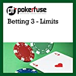 Betting 3 - Limits |  Pokerfuse