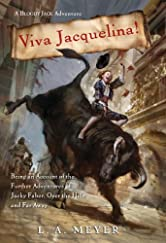 Viva Jacquelina!: Being an Account of the Further Adventures of Jacky Faber, Over the Hills and Far Away (Bloody Jack Adventures Book 10)