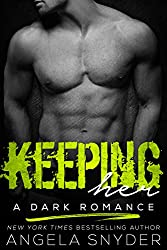 Keeping Her: A Dark Romance (Keep Me Series Book 1)