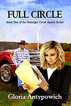 Full Circle (The Belanger Creek Ranch Book 2) by [Antypowich, Gloria]
