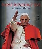 Papst Benedikt XVI.: Ein bewegendes Bildporträt