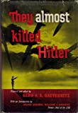 img - for They Almost Killed Hitler book / textbook / text book