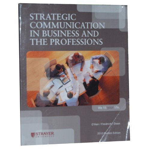 Strategic Communication in Business and the Professions (2010 Custom Edition)
