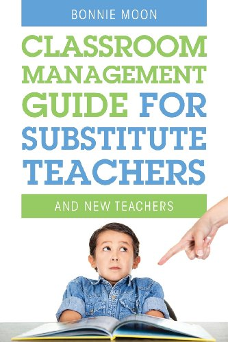 Classroom Management Guide for Substitute Teachers: And New Teachers