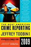The Best American Crime Reporting 2009, Jeffrey Toobin and Otto Penzler, 0061490849