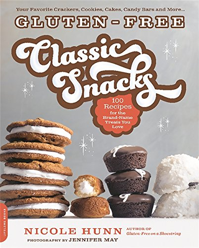 Gluten-Free Classic Snacks: 100 Recipes for the Brand-Name Treats You Love (Gluten-free on a Shoestring) by Da Capo Lifelong Books