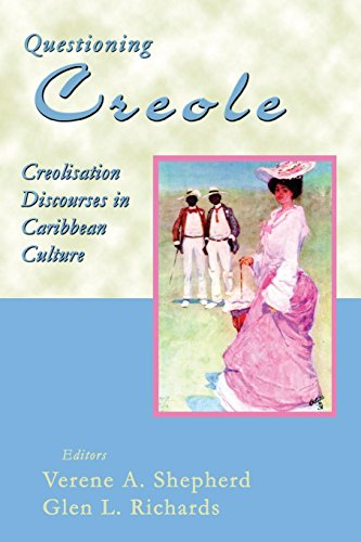 Questioning Creole: Creolisation Discourses in Caribbean Culture
