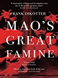 Mao's Great Famine: The History of China's Most Devastating Catastrophe, 1958-62 (Peoples Trilogy)