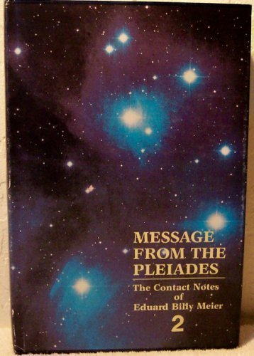 Message from the Pleiades: Contact Notes of Eduard Billy Meier, Volume 2