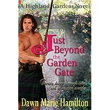 Just Beyond the Garden Gate (Highland Gardens Book 1)