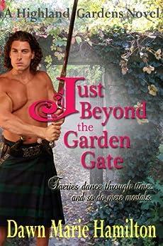Just Beyond the Garden Gate (Highland Gardens Book 1) by [Hamilton, Dawn Marie]
