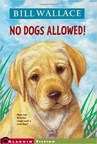 No Dogs Allowed!: Bill Wallace: 9781416903819: Amazon.com: Books