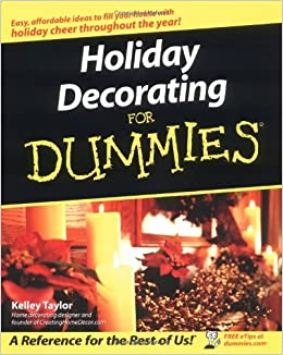Holiday Decorating For Dummies Kelley Taylor 0785555863699 Amazon Com Books